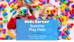 Kids Corner Summer Play Date!